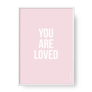 Plakat You Are Loved Pink, format A2 (42 cm x 60 cm)