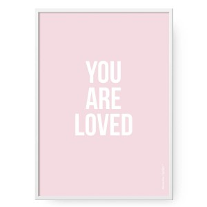 Plakat You Are Loved Pink, format B2 (50 cm x 70 cm)